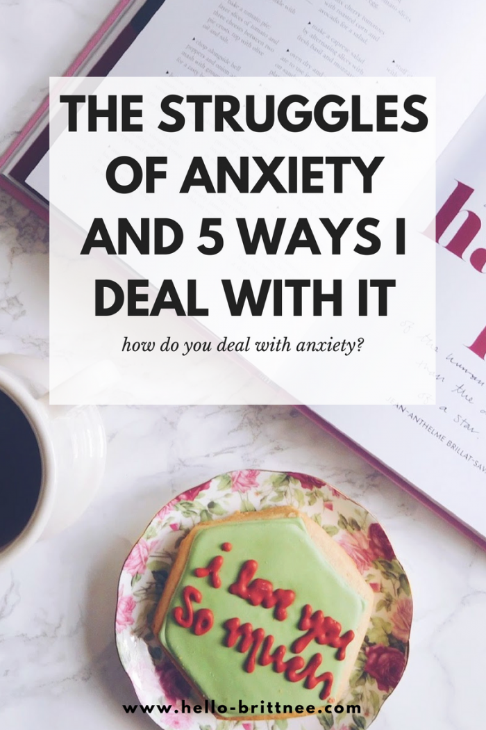 The Struggles of Anxiety and 5 Ways I Deal With It