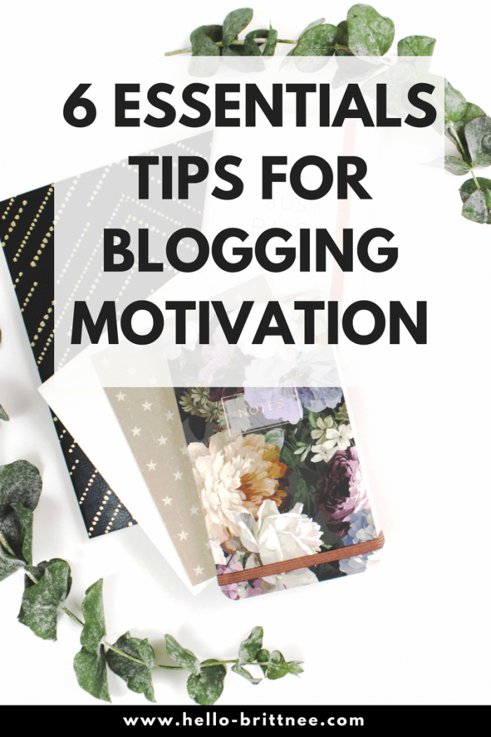 6 Essentials Tips for Blogging Motivation