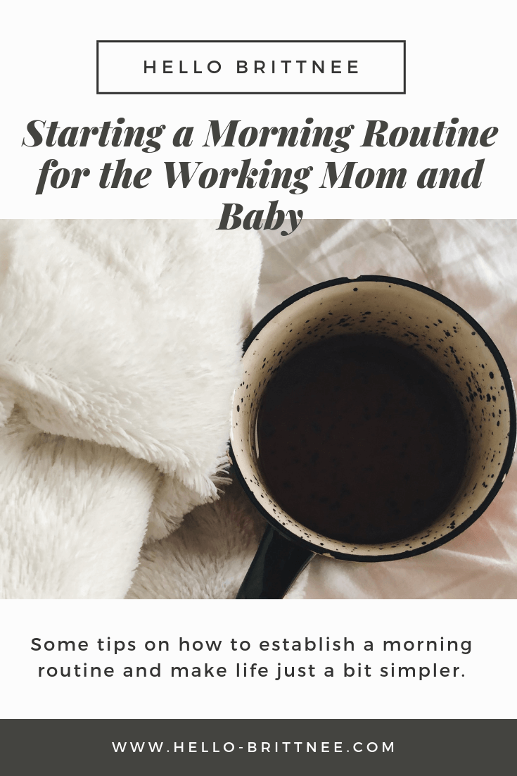 hello-brittnee-morning-routine-baby-working-mom
