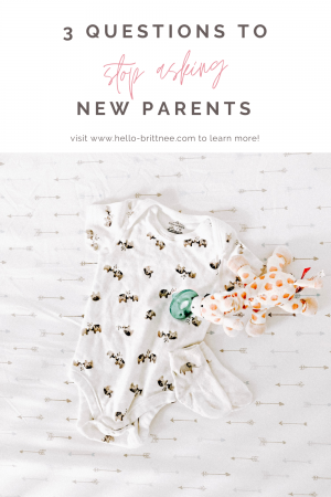 hello-brittnee-questions-stop-asking-new-parents